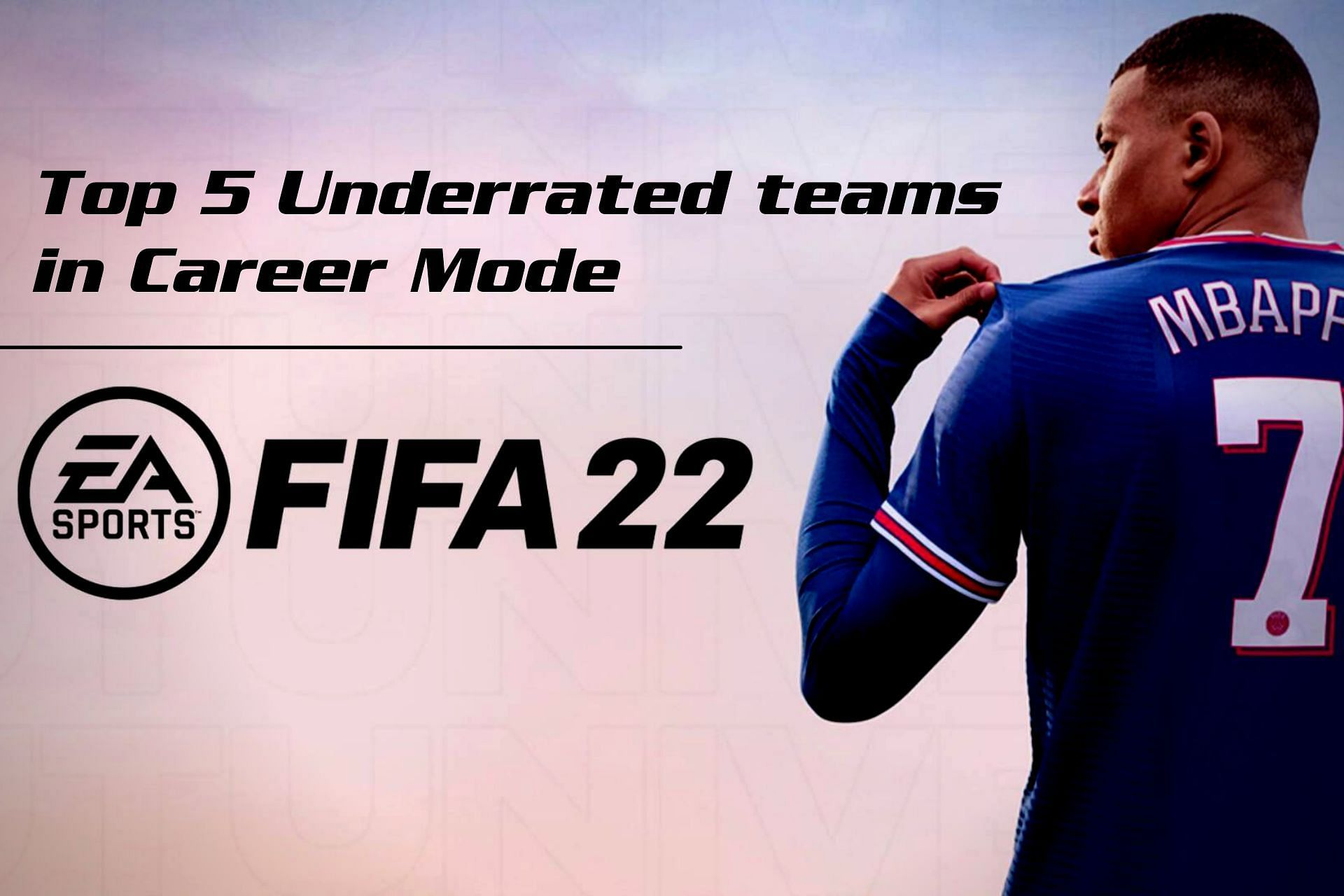 Who's the most underrated team in FIFA 22 Career Mode? (Image via Sportskeeda)